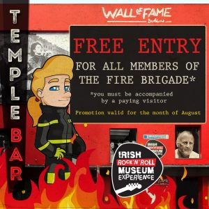 Free in for the Fire Brigade to the Irish Rock n Roll Museum for August